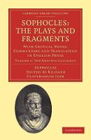 Sophocles: The Plays and Fragments: With Critical Notes, Commentary and Translation in English Prose - Sophocles: The Plays and Fragments 7 Volume Set Volume 2 (Paperback)