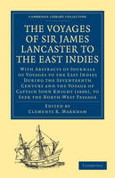 The Voyages of Sir James Lancaster, Kt., to the East Indies