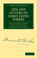 Life and Letters of James David Forbes - Cambridge Library Collection - Physical  Sciences (Paperback)