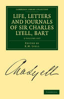 Life, Letters and Journals of Sir Charles Lyell, Bart 2 Volume Set - Cambridge Library Collection - Earth Science