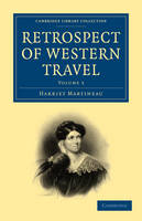 Retrospect of Western Travel - Cambridge Library Collection - North American History Volume 3 (Paperback)