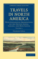 Travels in North America: With Geological Observations on the United States, Canada, and Nova Scotia - Cambridge Library Collection - Earth Science Volume 1 (Paperback)