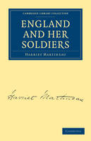 England and Her Soldiers - Cambridge Library Collection - British and Irish History, 19th Century (Paperback)