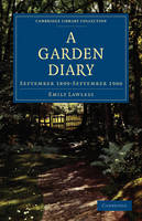 A Garden Diary: September 1899-September 1900 - Cambridge Library Collection - British and Irish History, 19th Century (Paperback)