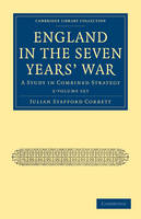 Cambridge Library Collection - Naval and Military History: England in the Seven Years' War 2 Volume Paperback Set: A Study in Combined Strategy
