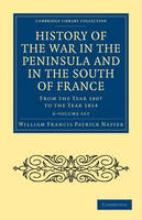 Cambridge Library Collection - Naval and Military History: History of the War in the Peninsula and in the South of France 6 Volume Set: From the Year 1807 to the Year 1814