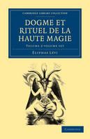Dogme et Rituel de la Haute Magie 2 Volume Paperback Set - Cambridge Library Collection - Spiritualism and Esoteric Knowledge
