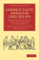 Cornelii Taciti Annalium Libri XIII-XVI: With Introductions and Notes Abridged from the Larger Work - Cambridge Library Collection - Classics (Paperback)