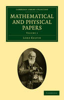 Mathematical and Physical Papers 6 Volume Set Mathematical and Physical Papers: Elasticity, Heat, Electro-Magnetism Volume 3 - Cambridge Library Collection - Physical  Sciences (Paperback)