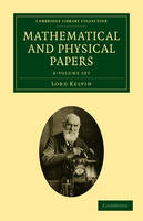 Mathematical and Physical Papers 6 Volume Set - Cambridge Library Collection - Physical  Sciences