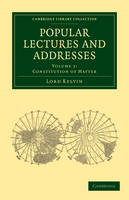 Popular Lectures and Addresses 3 Volume Set Popular Lectures and Addresses: Navigational Affairs Volume 3 - Cambridge Library Collection - Physical  Sciences (Paperback)
