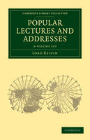 Popular Lectures and Addresses 3 Volume Set - Cambridge Library Collection - Physical  Sciences
