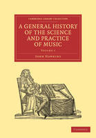 A General History of the Science and Practice of Music - Cambridge Library Collection - Music Volume 1 (Paperback)
