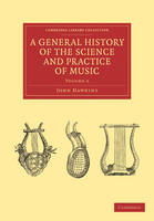 A General History of the Science and Practice of Music - Cambridge Library Collection - Music Volume 2 (Paperback)