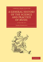 A General History of the Science and Practice of Music 5 Volume Set - Cambridge Library Collection - Music