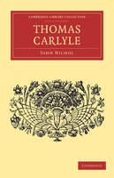 English Men of Letters 39 Volume Set: Thomas Carlyle - Cambridge Library Collection - English Men of Letters (Paperback)