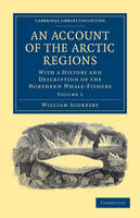 An An Account of the Arctic Regions 2 Volume Set An Account of the Arctic Regions: Volume 2 - Cambridge Library Collection - Polar Exploration (Paperback)
