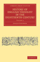 History of English Thought in the Eighteenth Century - Cambridge Library Collection - Philosophy Volume 1 (Paperback)