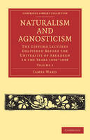Naturalism and Agnosticism 2 Volume Paperback Set Naturalism and Agnosticism: Volume 1 - Cambridge Library Collection - Philosophy (Paperback)