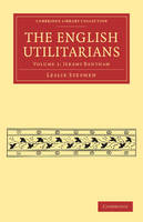 The English Utilitarians - Cambridge Library Collection - Philosophy Volume 1 (Paperback)