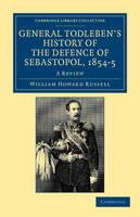General Todleben's History of the Defence of Sebastopol, 1854-5