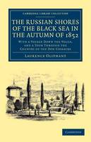 The Russian Shores of the Black Sea in the Autumn of 1852