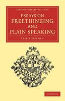 Essays on Freethinking and Plain Speaking - Cambridge Library Collection - Literary Studies (Paperback)