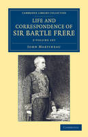 Cambridge Library Collection - South Asian History: Life and Correspondence of Sir Bartle Frere, Bart., G.C.B., F.R.S., etc. 2 Volume Set