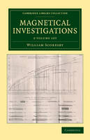 Magnetical Investigations 2 Volume Set - Cambridge Library Collection - Technology