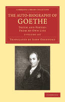 Cambridge Library Collection - Literary Studies: The Auto-Biography of Goethe 2 Volume Set: Truth and Poetry: From my Own Life