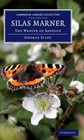 Cambridge Library Collection - Fiction and Poetry: Silas Marner: The Weaver of Raveloe