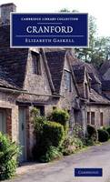Cambridge Library Collection - Fiction and Poetry: Cranford: By the Author of 'Mary Barton', 'Ruth', etc. (Hardback)