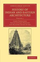 History of Indian and Eastern Architecture - Cambridge Library Collection - Art and Architecture Volume 1 (Paperback)