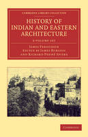 History of Indian and Eastern Architecture - Cambridge Library Collection - Art and Architecture