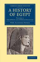 A History of Egypt: Volume 2, The XVIIth and XVIIIth Dynasties - Cambridge Library Collection - Egyptology (Paperback)