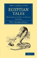 Egyptian Tales: Volume 1: Translated from the Papyri - Cambridge Library Collection - Egyptology (Paperback)