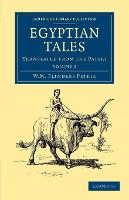 Egyptian Tales: Volume 2: Translated from the Papyri - Cambridge Library Collection - Egyptology (Paperback)
