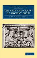The Arts and Crafts of Ancient Egypt - Cambridge Library Collection - Egyptology (Paperback)