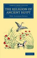 The Religion of Ancient Egypt - Cambridge Library Collection - Egyptology (Paperback)