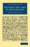 Methods and Aims in Archaeology - Cambridge Library Collection - Egyptology (Paperback)