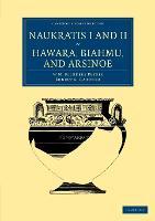 Naukratis I and II, Hawara, Biahmu, and Arsinoe - Cambridge Library Collection - Egyptology (Paperback)