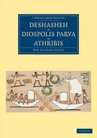 Deshasheh, Diospolis Parva, Athribis - Cambridge Library Collection - Egyptology (Paperback)