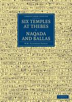 Six Temples at Thebes, Naqada and Ballas - Cambridge Library Collection - Egyptology (Paperback)