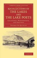 Recollections of the Lakes and the Lake Poets: Coleridge, Wordsworth, and Southey - Cambridge Library Collection - Literary  Studies (Paperback)