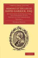 Memoirs of the Life of David Garrick, Esq.: Interspersed with Characters and Anecdotes of his Theatrical Contemporaries - Cambridge Library Collection - Literary  Studies Volume 2 (Paperback)