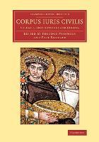 Corpus iuris civilis - Cambridge Library Collection - Classics Volume 1 (Paperback)