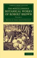 The Miscellaneous Botanical Works of Robert Brown - Cambridge Library Collection - Botany and Horticulture Volume 2 (Paperback)