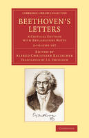 Beethoven's Letters 2 Volume Set: A Critical Edition with Explanatory Notes - Cambridge Library Collection - Music
