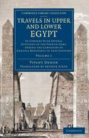Travels in Upper and Lower Egypt: Volume 1 - Cambridge Library Collection - Egyptology (Paperback)