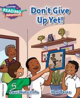 Don't Give Up Yet! White Band - Cambridge Reading Adventures (Paperback)